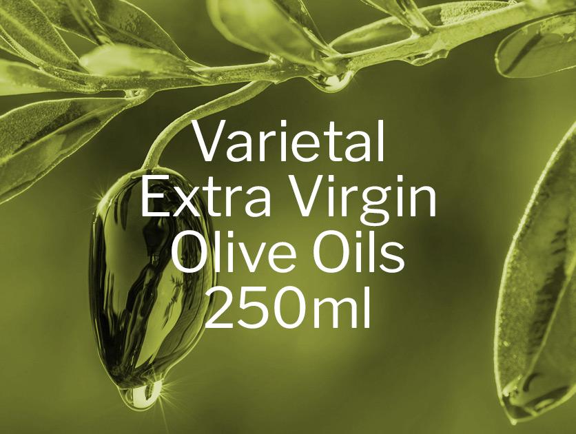 Varietal Extra Virgin Olive Oils 250ml